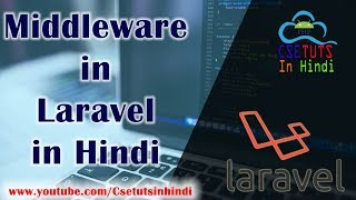 8.Laravel in Hindi : Middleware in Laravel , understanding and practical use.