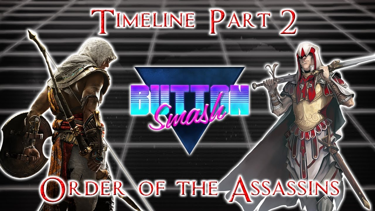 The Assassin S Creed Timeline Part 2 Order Of The Assassins Youtube