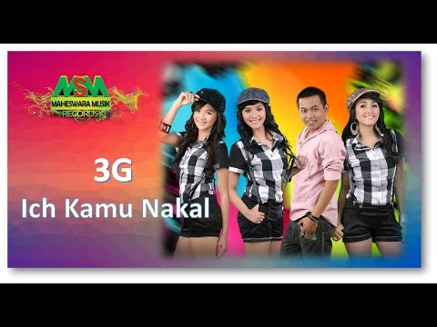 Ich Kamu Nakal - 3G