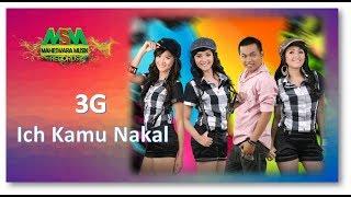 3G - Ich Kamu Nakal [OFFICIAL]