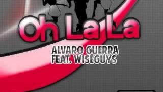Alvaro Guerra Ft Wiseguys - Oh La La Vs Alex Guerrero & Javi reina ft. Synteticsax (Remix Dj VeRa)