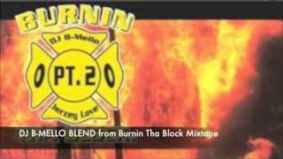 DJ B-MELLO - TELL ME (BLEND) from BURNIN THA BLOCK pt. 2  MIXTAPE
