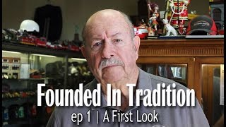 Founded In Tradition | A First Look