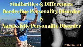 Similarities and Differences between Borderline and Narcissistic Personality Disorder