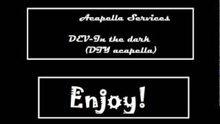 Download lagu Dev   In The Dark DIY Acapella