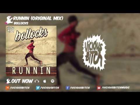 Download Youtube: Bollocks - Runnin (Original Mix)