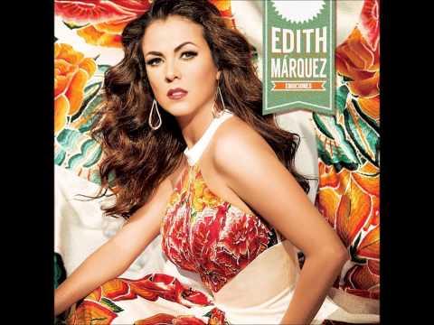 Te Quiero Te Quiero - Edith Marquez