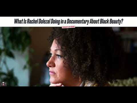 Rachel Dolezal In A Black Beauty Documentary?