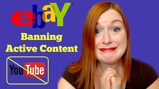 Ebay to Ban Active Content from Listings 2017 - What is Active Content? - Active Content Explained