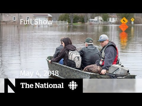 The National for Friday May 4, 2018 — N.B. Flooding, Kilauea Volcano, Nobel Prize