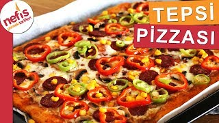 15 Dakikada Anne Usulü TEPSİ PİZZASI - En Kolay Pizza Tarifi
