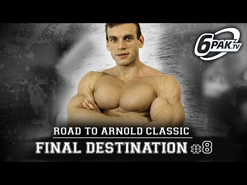 Road To Arnold Classic - FINAL DESTINATION #8