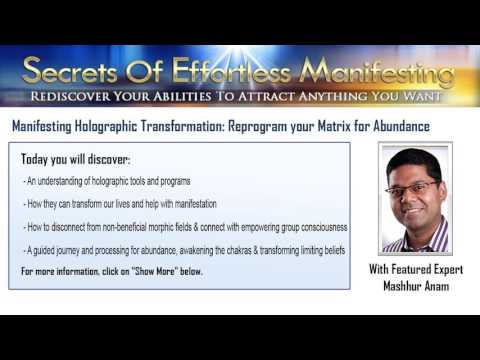 Manifesting Holographic Transformation: Reprogram your Matrix for Abundance