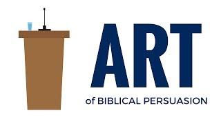 The Art Of Biblical Persuasion - Yankee Arnold