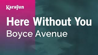 Karaoke Here Without You - Boyce Avenue *