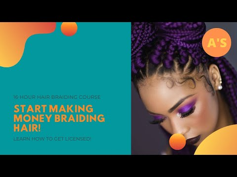 Hair Braiding 16 Hour Course - For Florida Licensure