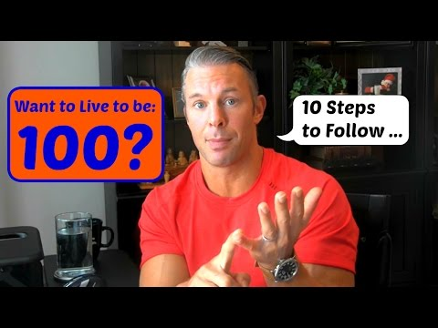 How To Live To Be 100 Years Old (10 Rules To Follow)