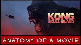 Kong: Skull Island Review | Anatomy of a Movie