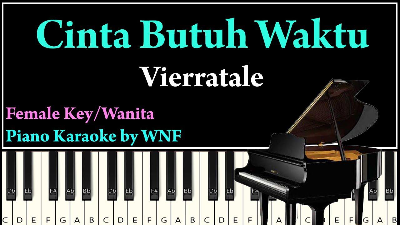 Download Vierratale - Cinta Butuh Waktu Piano Karaoke Versi Wanita