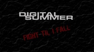 Watch Digital Summer Fight til I Fall video
