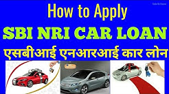 How to Apply SBI NRI Car Loan   Complete Process of  SBI NRI Car Loan