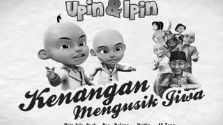 Download Upin & Ipin - Kenangan Mengusik Jiwa (FULL)