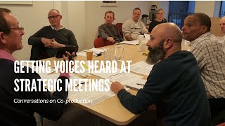 Getting voices heard at strategic meetings. a conversation on co-production.