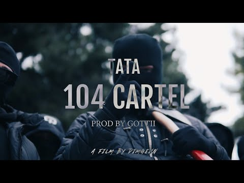 TATA - 104 CARTEL (Prod. By Gottii) OFFICIAL VIDEO CLIP