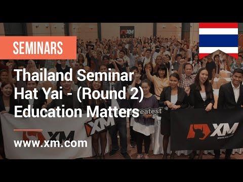 XM.COM - 2018 - Thailand Seminar - Hat Yai (Round 2) - Education Matters