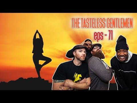 The Tasteless Gentlemen   Episode 71