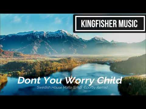Swedish House Mafia - Dont You Worry Child (Emdi & Coorby Remix)
