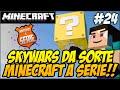 Minecraft A SERIE 2 - SKY WARS DA SORTE!! #24