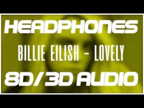 Billie Eilish - Lovely (with Khalid) (8D AUDIO & 3D AUDIO)😍🎧