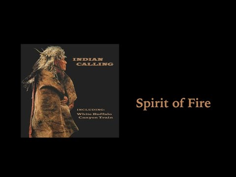 Indian Calling - Spirit Of Fire - Native American Music
