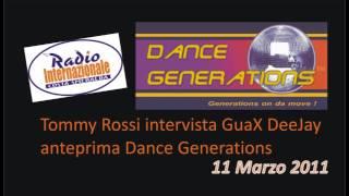 Intervista GuaX DeeJay su Radio Internazionale By Tommy Rossi - Anteprima Dance Generations