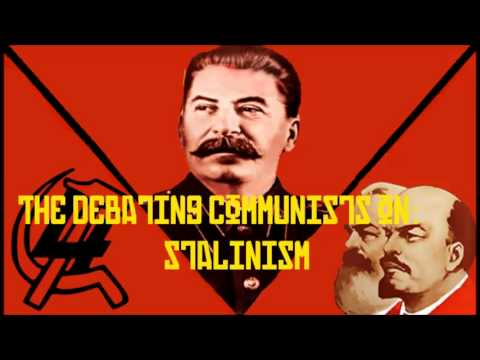 The Debating Communists on Stain and Stalinism