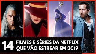 14 FILMES E SÉRIES DA NETFLIX QUE VÃO ESTREAR EM 2019