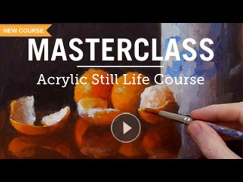 Advanced Acrylic Painting Techniques Still Life Masterclass Course