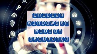 🔴 Como iniciar o windows no modo de segurança?