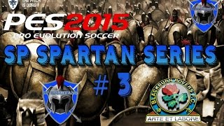 PES 2015 Master League - SP SPARTAN Series # 3 - Full Live Comm
