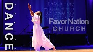 FavorNation Church Praise Dance - Kiara Davis (Music and Lyrics: Tasha Cobbs-For your Glory)