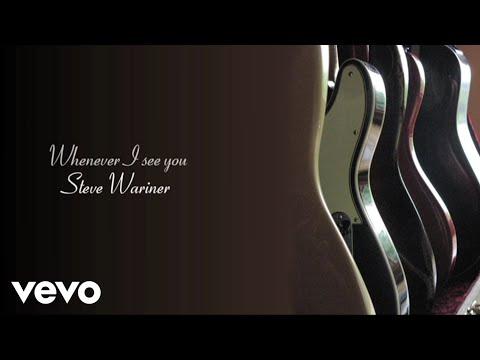 Steve Wariner - Whenever I See You (Lyric Video)