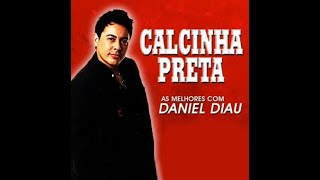 Calcinha Preta - As Melhores Com Daniel Diau - Cd Completo