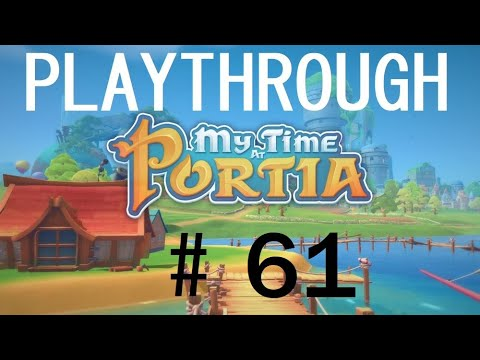 My Time At Portia Playthrough # 61 The Perfect Trap |