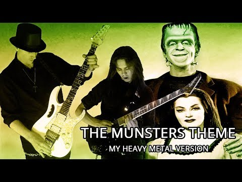 The Munsters Theme (My Heavy Metal Version)
