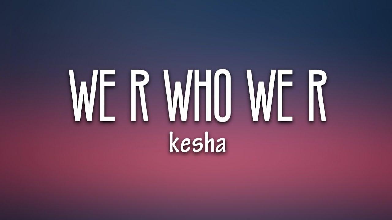 Kesha - We R Who We R (Lyrics)