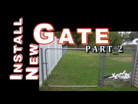 Build & Install Fit Right Chain Link Gate: PART 2
