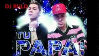 TU PAPA - ENGANCHADO REMIX
