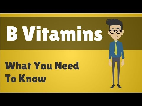 B Vitamins - What You Need To Know