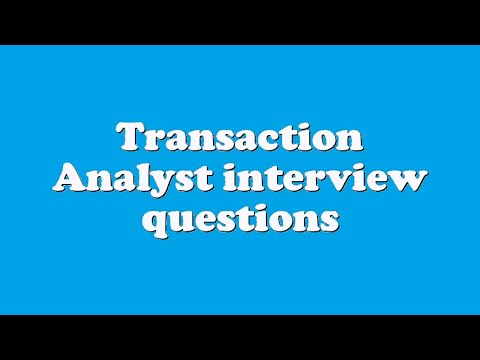 Transaction Analyst interview questions